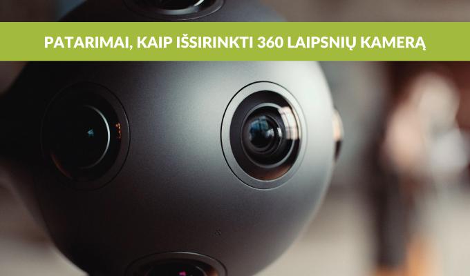 Patarimai, kaip išsirinkti 360 laipsnių kamerą