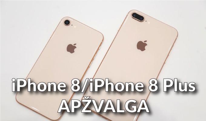 """""""iPhone 8"""" ir """"iPhone 8 Plus"""": žanro klasika ar vargšai """"iPhone X"""" giminaičiai? Apžvalga"""