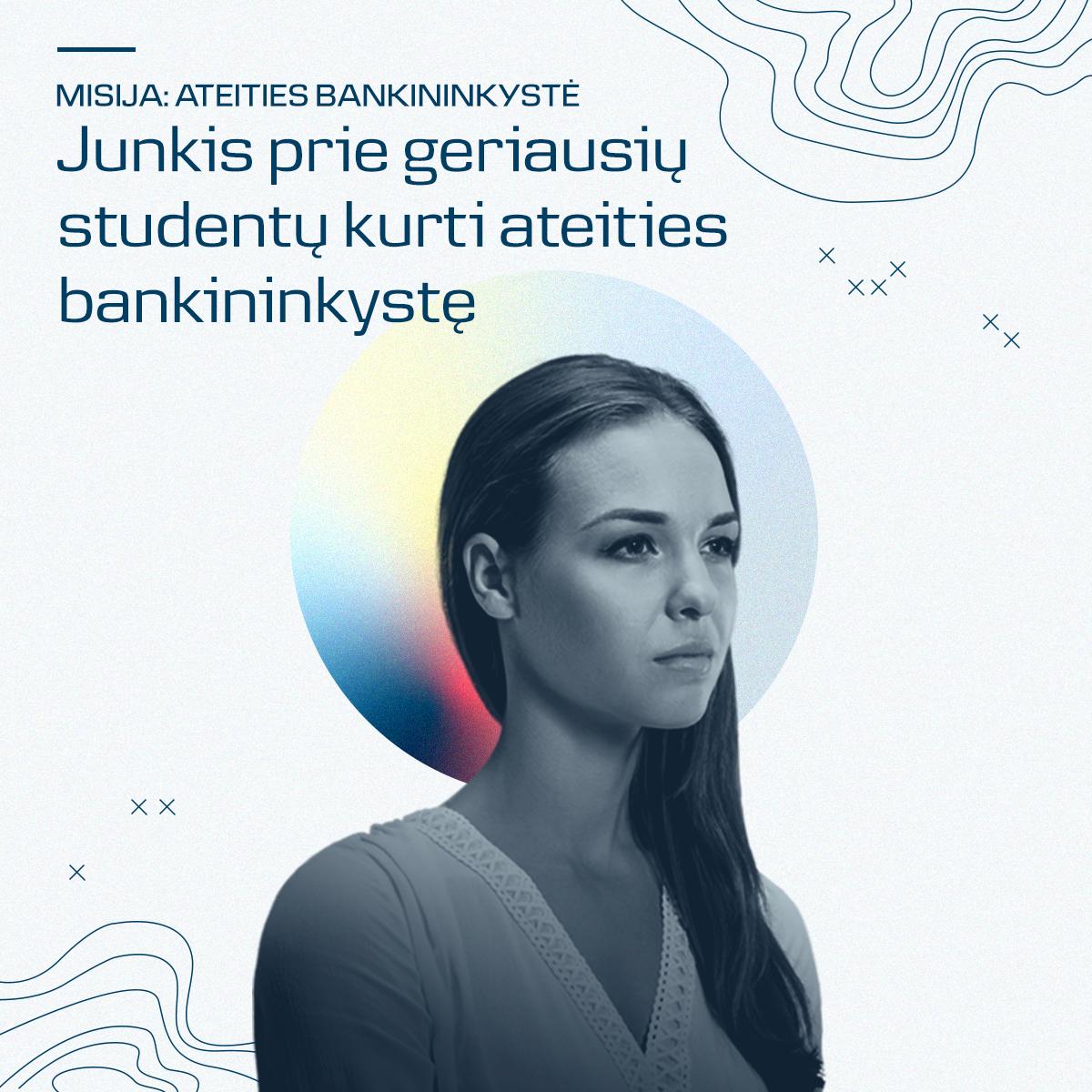 Ateities bankininkystei kurti ieškoma geriausių Šiaurės Europos magistrantų – galimybę turi ir 3 lietuviai